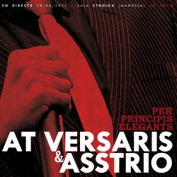 AT VERSARIS I ASSTRIO (2011) CD + DVD directe