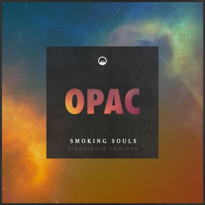 SMOKING SOULS - Opac (Translúcid Remixes) DIGITAL