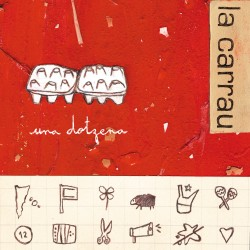 LA CARRAU - Una Dotzena (2002) CD DIGIPACK
